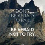 There is no failure if you try